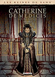 Catherine de Médicis, la Reine maudite, tome 3 par Simona Mogavino