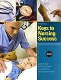 Keys to Nursing Success by Janet R. Katz Ph.D. RN C (2009-04-13) - Janet R. Katz Ph.D. RN C;Carol J. Carter;Sarah Lyman Kravits;Joyce Bishop;Judy Block