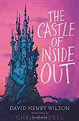 The Castle of Inside Out by David Henry Wilson (2016-07-21)