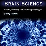 Brain Science: Placebo, Memory, and Neurological Insights