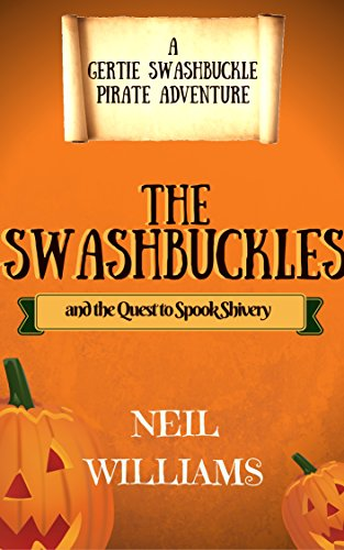 The Swashbuckles and the Quest to Spook Shivery (A Gertie Swashbuckle Pirate Adventure Book 2) (English Edition)