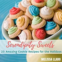 Serendipity Sweets: Delicious Cookie Recipes for the Holidays (English Edition)