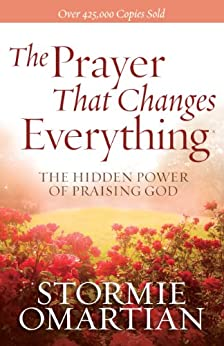 The Prayer That Changes Everything® by [Omartian, Stormie]