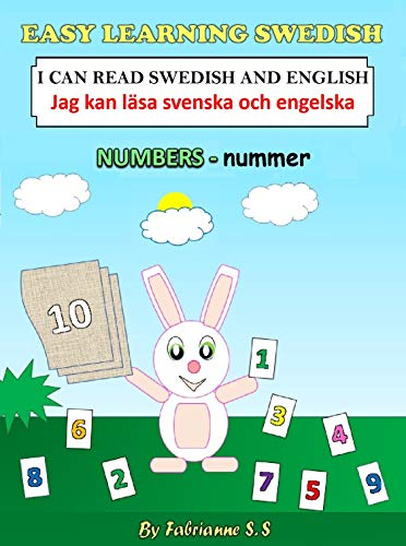 Learn Numbers in Swedish,  Swedish Children's Picture Book (English Swedish Bilingual Books) (English Edition)