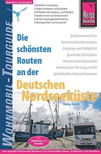 Preisvergleich Produktbild Reise Know-How Wohnmobil-Tourguide Deutsche Nordseeküste mit Hamburg und Bremen: Die schönsten Routen