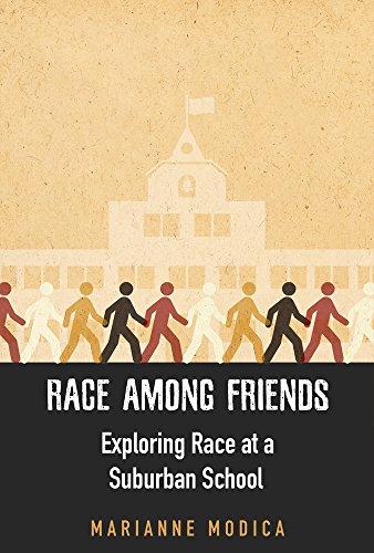 Race among Friends: Exploring Race at a Suburban School (Childhood Studies)