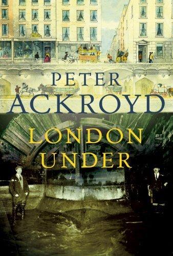 London Under by Peter Ackroyd (2011-04-07)