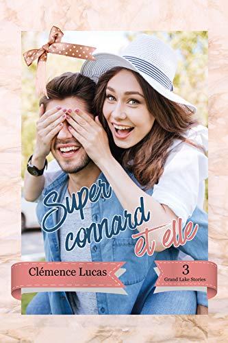 Super Connard et elle: Grand Lake Stories Tome 3 par