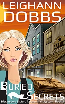 Buried Secrets (Blackmore Sisters Mystery Book 4) by [Dobbs, Leighann]