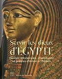 Servir les dieux d'Egypte - Divines adoratrices, chanteuses et prêtres d'Amon à Thèbes