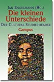 Die kleinen Unterschiede: Der Cultural Studies-Reader -