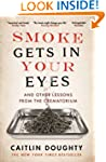 Smoke Gets in Your Eyes: And Other Le...