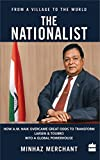 The Nationalist: How A.M. Naik Overcame Great Odds to Transform Larsen &Toubro into a Global Powerhouse