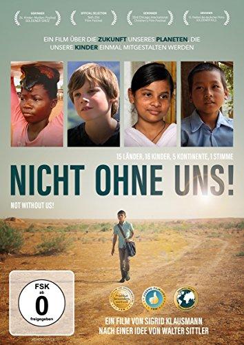 Bild von Nicht ohne uns! - 15 Länder, 16 Kinder, 5 Kontinente, 1 Stimme