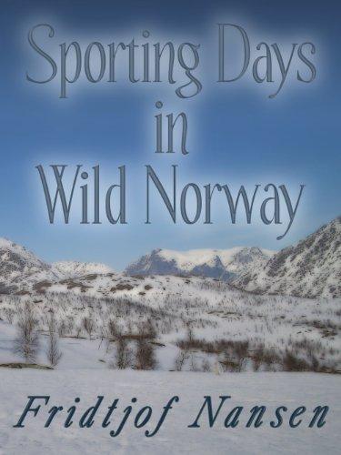 Sporting Days in Wild Norway (English Edition) por Fridtjof Nansen