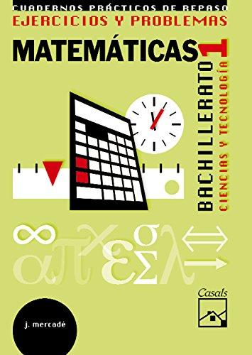 Ejercicios y problemas 1. Matemáticas. Ciencias y Tecnología Bachillerato(2008) - 9788421837702