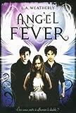 Angel fever | Weatherly, L. A. (1967-....). Auteur