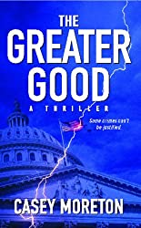 The Greater Good: A Thriller (English Edition)