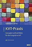 KVT-Praxis: Strategien und Leitfäden für die Integrative KVT. Mit Arbeitsmaterial zum Download