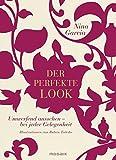 Der perfekte Look: Umwerfend aussehen - bei jeder Gelegenheit - Illustrationen von Ruben Toledo - Nina Garcia