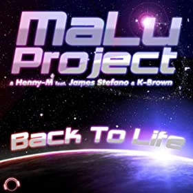 MaLu Project & Henny-M feat. James Stefano & K-Brown-Back To Life