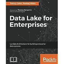 Data Lake for Enterprises: Lambda Architecture for building enterprise data systems
