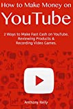 How to Make Money on YouTube: 2 Ways to Make Fast Cash on YouTube. Reviewing Products & Recording Video Games.
