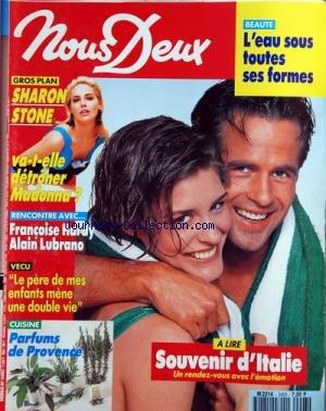 NOUS DEUX [No 2403] du 20/07/1993 - L'EAU SOUS TOUTES SES FORMES -RECIT / SOUVENIR D'ITALIE -SHARON STONE VA-T-ELLE DETRONER MADONNA -FRANCOISE HARDY ET ALAIN LUBRANO -LE PERE DE MES ENFANTS MENE UNE DOUBLE VIE -PARFUMS DE PROVENCE / CUISINE par Collectif