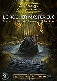 Le rocher mystérieux: décalogie: Mythes et légendes (Les chroniques des mondes oubliés t. 9)
