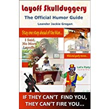 Layoff Skullduggery: The Official Humor Guide