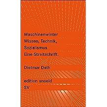 Maschinenwinter: Wissen, Technik, Sozialismus (edition unseld)