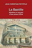 La Bastille : Mystères et secrets d'une prison d'état