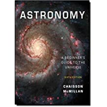 By Eric Chaisson Astronomy: A Beginner's Guide to the Universe (6th Edition) [Paperback]