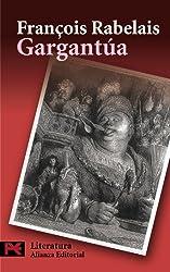 Gargantúa / The Life of Gargantua and of Pantagruel