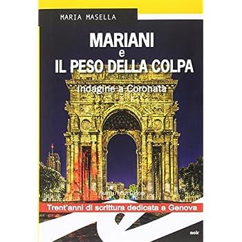 Mariani E Il Peso Della Colpa. Indagine A Coronata