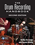 The Drum Recording Handbook: Second Edition (Music Pro Guides) by Bobby Owsinski (2016-07-11)