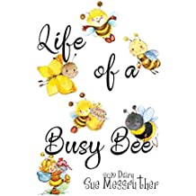 Life of a Busy Bee: Volume 1 (2019 Diary Series)