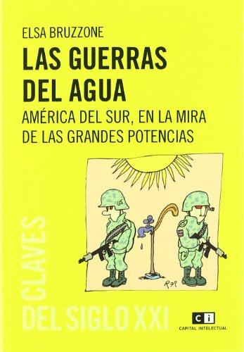 Guerras Del Agua,Las (Capital intelectual- Claves) por Elsa Bruzzone