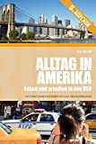 Alltag in Amerika: Leben und arbeiten in den USA - Kai Blum