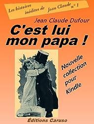 C'est lui mon papa ! (Les histoires inédites de Jean Claude t. 1)