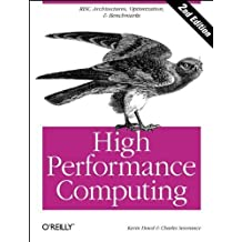 High Performance Computing (RISC Architectures, Optimization & Benchmarks) 2nd edition by Severance, Charles, Dowd, Kevin (1998) Taschenbuch
