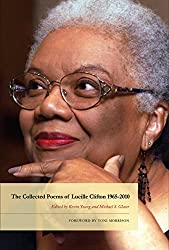 The Collected Poems of Lucille Clifton 1965-2010 (American Poets Continuum Book 134)