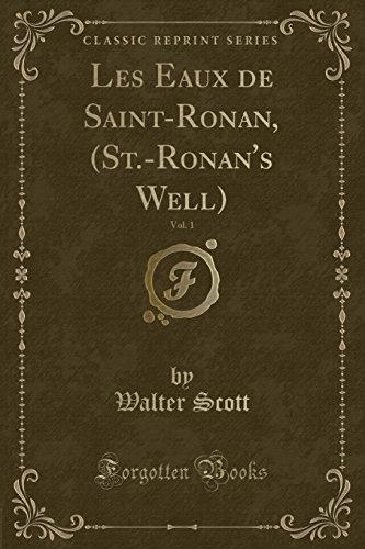 Les Eaux de Saint-Ronan, (St.-Ronan's Well), Vol. 1 (Classic Reprint)