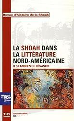 Revue d'histoire de la Shoah, N° 191, Juillet-Déce : La Shoah dans la littérature nord-américaine