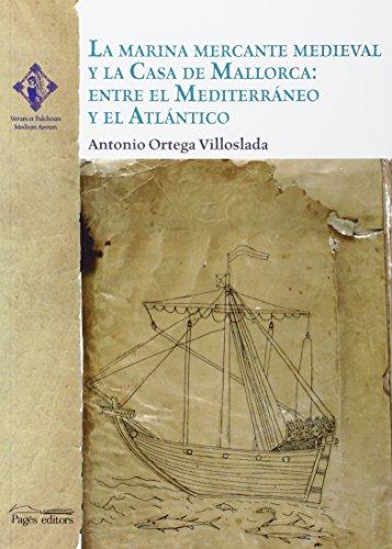 Marina mercante medieval y la Casa de Mallorca, La (Verum et Pulchrum)