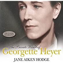 The Private World of Georgette Heyer