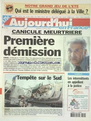 AUJOURD'HUI EN FRANCE [No 676] du 19/08/2003 - CANICULE MEURTRIERE - 1ERE DEMISSION - LUCIEN ABENHAIM - TEMPETE SUR LE SUD - LES INTERMITTENTS EN APPELLENT A LA JUSTICE - LES SPORTS