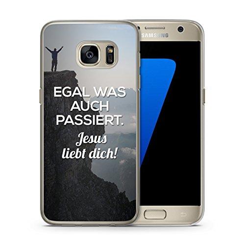 Egal was auch passiert, Jesus liebt Dich. - Handy Hülle für Samsung Galaxy S7 - Hard Case Cover Schutzhülle - Christliche Religion Glaube Zitat Zitate Bedruckte Design Spruch Sprüche