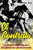 El Contrato: La propuesta de un billonario dominante (Novela Romántica en Español)  (Dominación y Sumisión liviano)