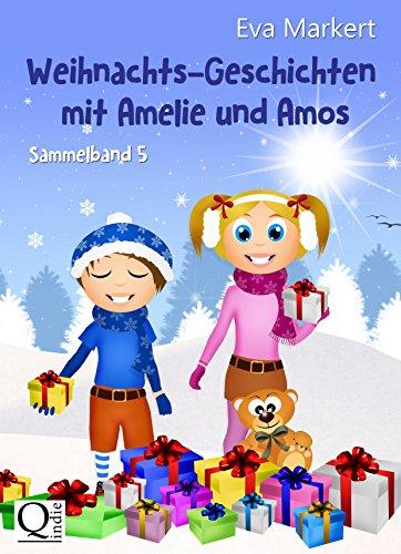 Weihnachts-Geschichten mit Amelie und Amos: Geschichten für die Kleinsten (Vorlesegeschichten mit Amelie und Amos, Sammelband 5)